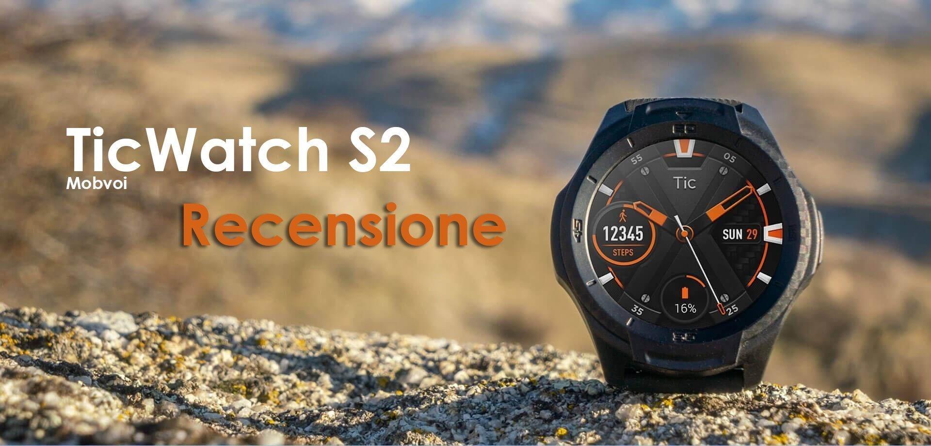 TicWatch S2 recensione